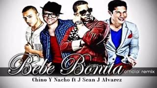 Mi bebe bonita (remix) - Chino & Nacho Ft. Jay Sean J.Alvarez
