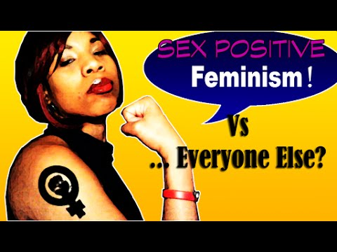 Positive aspects of feminism sex