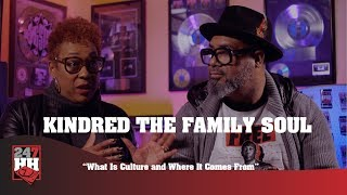 Kindred The Family Soul - What Is Culture and Where It Comes From (247HH EXCL)