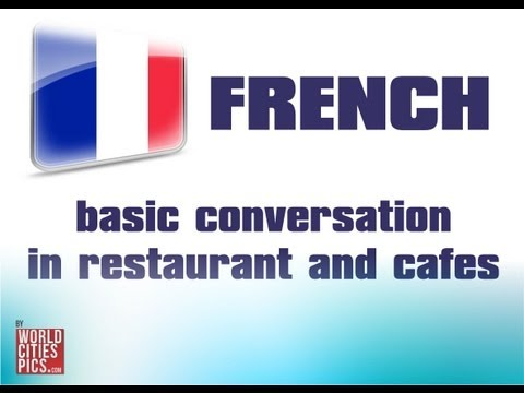 French - Basic Conversation In Restaurants and Cafes - YouTube