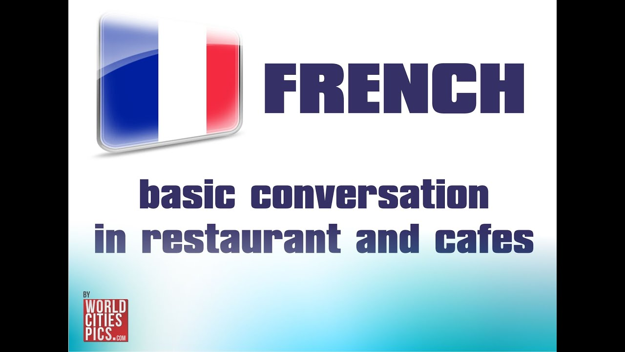 French Basic Conversation In Restaurants And Cafes Youtube