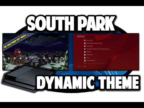[PS4 THEMES] South Park The Fractured But Whole Dynamic Theme Video In 60FPS