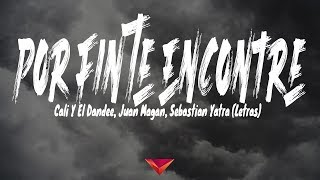 Download Cali Y El Dandee, Juan Magan, Sebastian Yatra - Por Fin Te Encontré (Letras) Mp3 and Videos