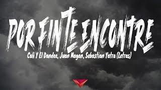 Download Cali Y El Dandee, Juan Magan, Sebastian Yatra - Por Fin Te Encontré (Letras) Mp3 and Videos