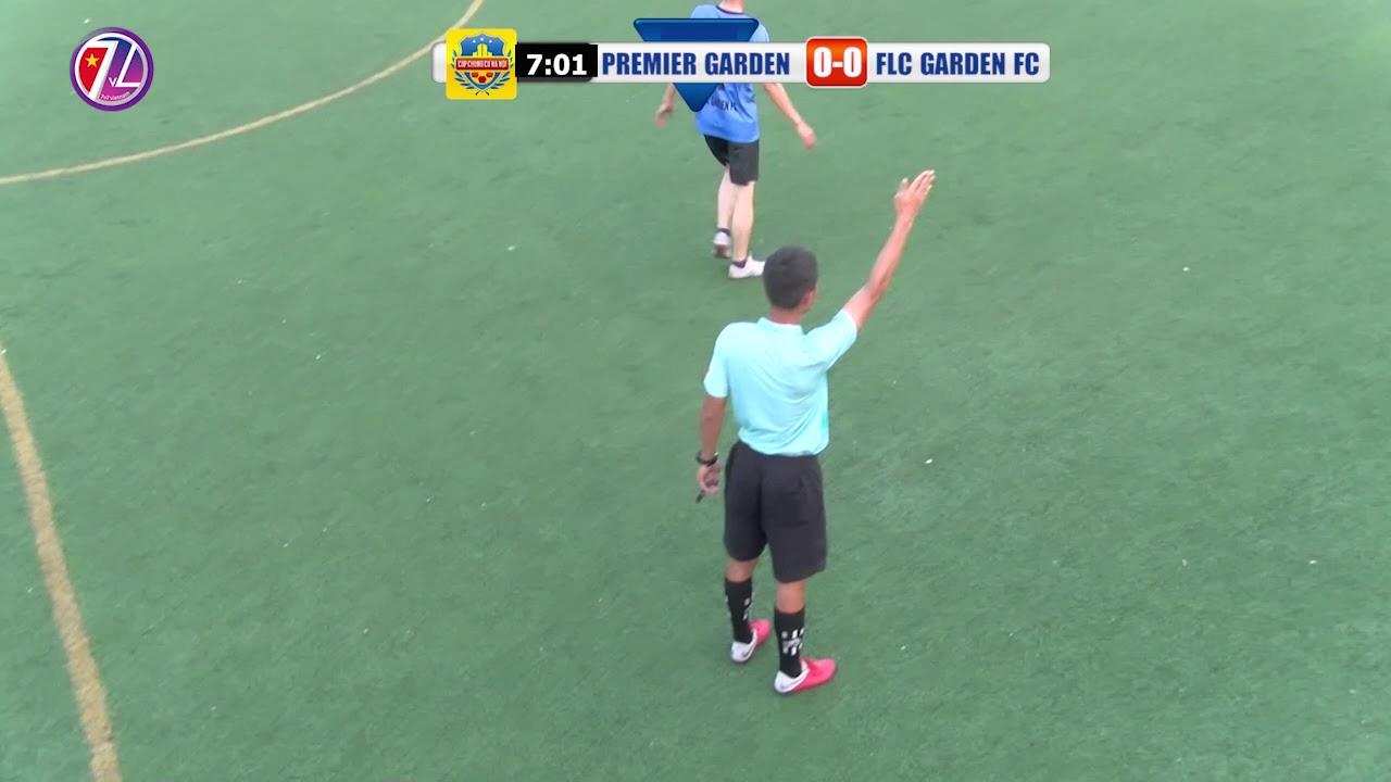 [FULL] V 1 GIẢI CHUNG CƯ 2019- PREMIER GARDEN 0-2 FLC GARDEN FC
