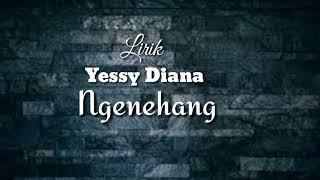 Yessy Diana ~ Ngenehang [lirik]