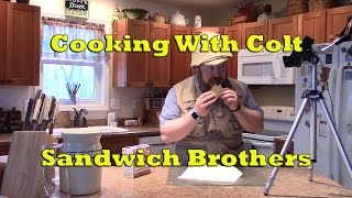Cooking With Colt  - Sandwich Bros. Flatbread Sandwiches