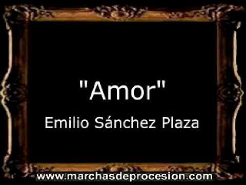 Amor - Emilio Sánchez Plaza [BM]