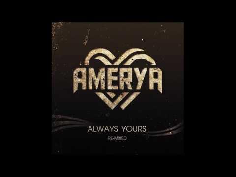 Amerya - Always Yours