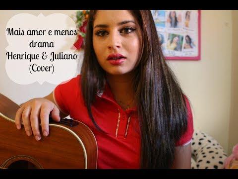 Mais amor e menos drama - Henrique e Juliano  Leticia Barbosa