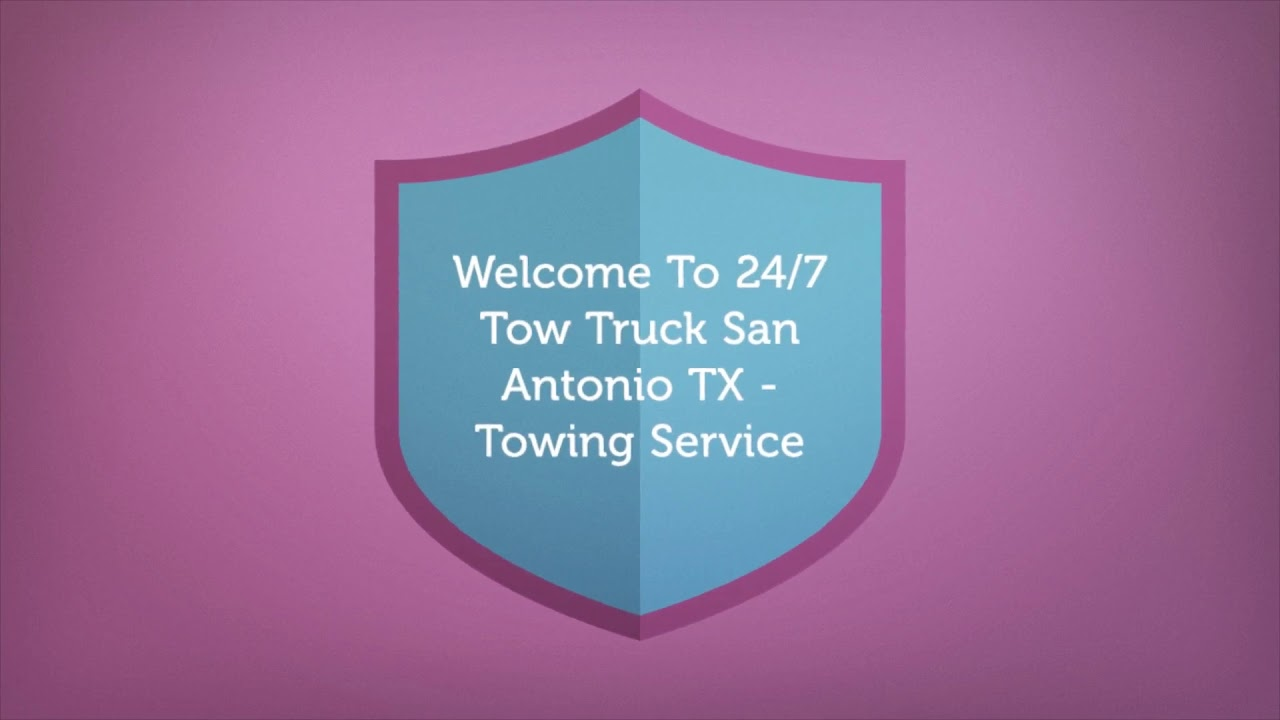 24/7 Tow Truck San Antonio TX - Towing Service