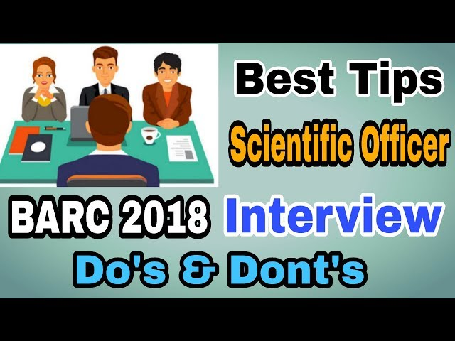 Best Tips to Crack BARC Scientific Officer Interview Round 2018 | Do's & Dont's in BARC Interview