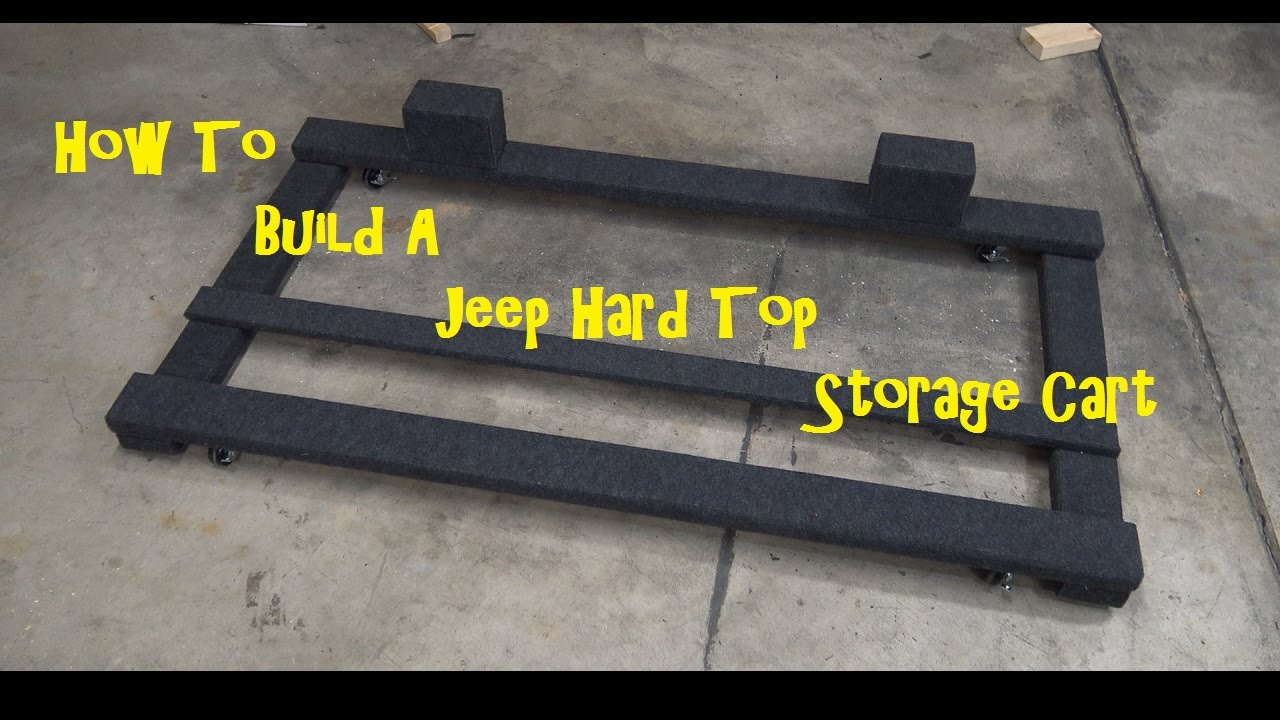 How To Build A Jeep Jk Hard Top Storage Cart Youtube