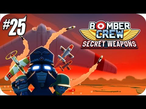 Bomber Crew #25 Secret Weapons DLC - Giant Cannons, Rockets & New Enemy Aces