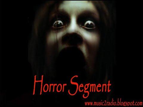 Horror Segment 10 (Radio Amar)
