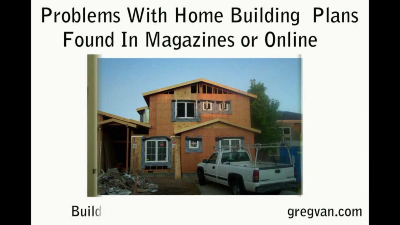 Problems with home building plans found in magazines or for Home building magazines
