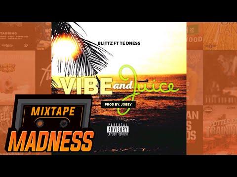 Blittz - Vibe & Juice ft. TE dness | @MixtapeMadness
