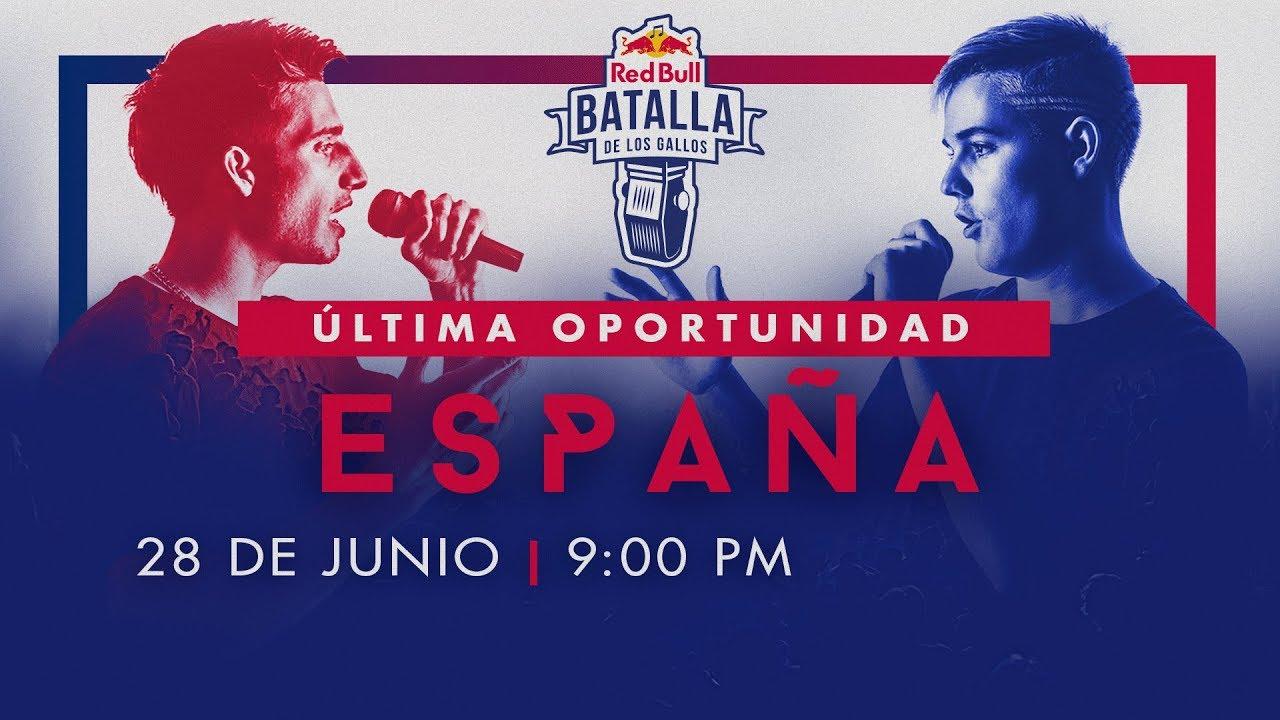 última Oportunidad España 2019 En Vivo Red Bull Batalla De Los Gallos Youtube