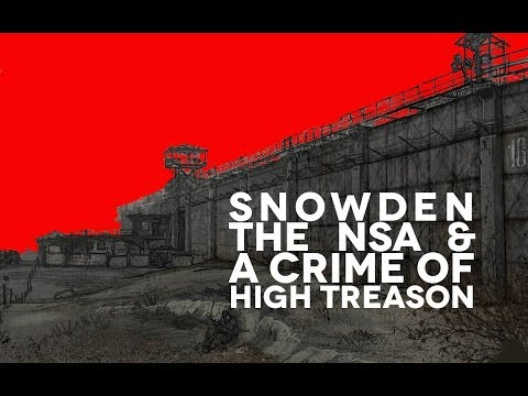 Snowden, The NSA and a Crime of High Treason