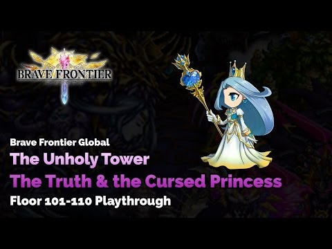 Brave Frontier Global - The Truth & The Cursed Princess floor 101-110