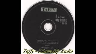 Taffy - I Love My Radio