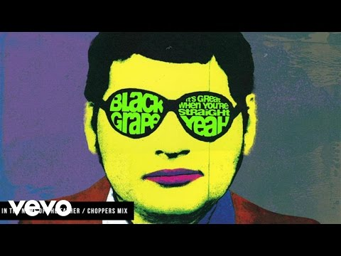 Black Grape - In The Name Of The Father (Choppers Mix/Audio)