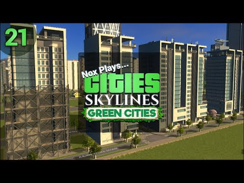 Nox Plays... Cities: Skylines: Green Cities (Let's Play) | #21: Noxdo, aka Silicon Valley