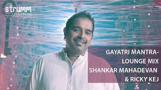 Gambar cover Gayatri Mantra-Lounge Mix I Shankar Mahadevan I Ricky Kej