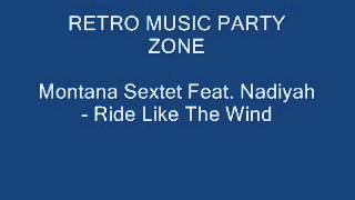 Montana Sextet Feat. Nadiyah - Ride Like The Wind