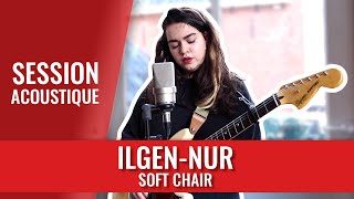 ÎLGEN-NUR — Soft Chair (madmoiZelle live session)