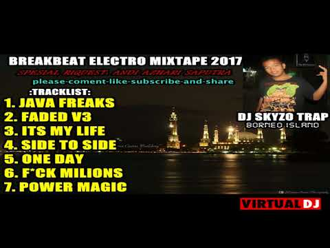 BREAKBEAT ELECTRO BASS HOUSE 2017  - MIXTAPE BARAT HARD - NONSTOP DJ SKYZO TRAP