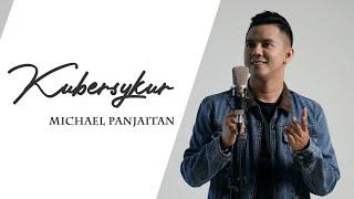 Download Kubersyukur - Michael Panjaitan - New Single Rohani 2020