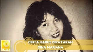 Dina Mariana - Cinta Harus Dikatakan (Official Music Audio)