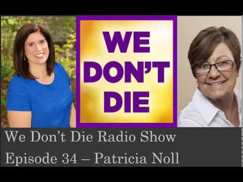 Episode 34 Self-Esteem vs Other Dependent-Esteem Patricia Noll on We Don't Die Radio