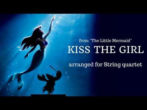 KISS THE GIRL (from The Little Mermaid) arranged for STRING QUARTET !