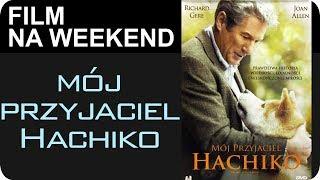Mój przyjaciel Hachiko - Hallack poleca film na weekend