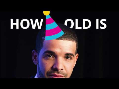 How old is Drake? 🍰🎈