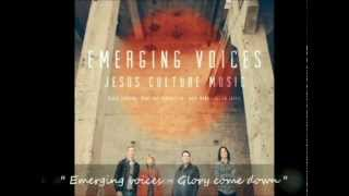 Glory come down - Emerging voices - Jesus culture - Subtitulada