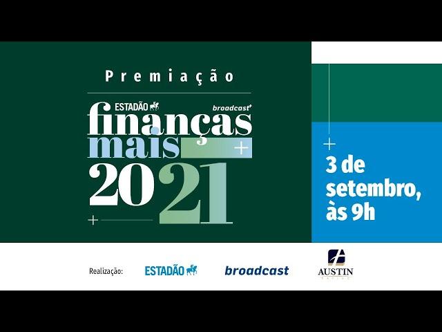 PRÊMIO ESTADÃO FINANÇAS MAIS 2021