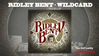 Ridley Bent - You Got Lucky
