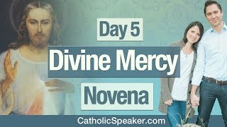 Divine Mercy Novena: Day 5 (2019)