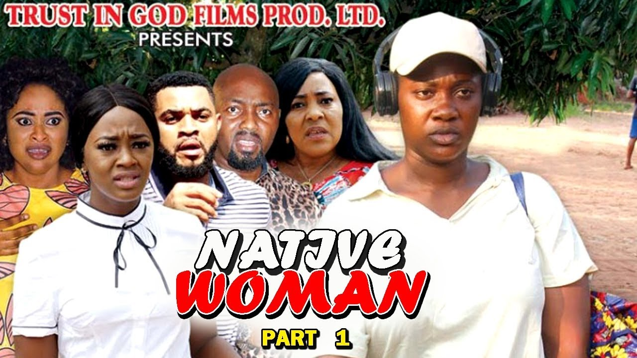 Download NATIVE WOMAN PART 1 - Best Of Mercy Johnson New Movie 2019 Full HD (Nollywoodpicturestv)