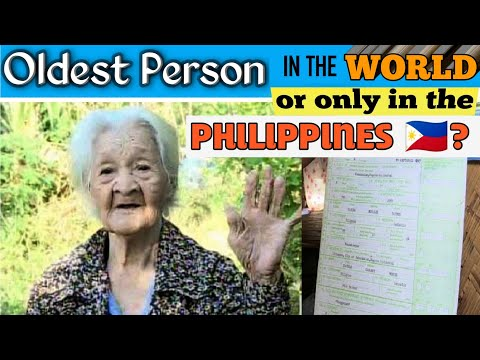 Oldest Person In The World ( Or Only Oldest Person In The Philippines? )