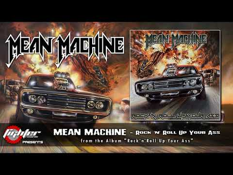 MEAN MACHINE - Rock'n'Roll Up Your Ass [2019]