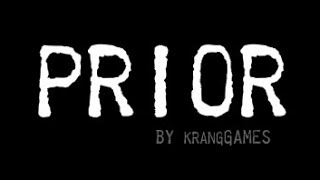 PRIOR Walkthrough (All Endings)