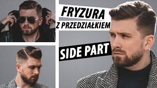 Męska fryzura z przedziałkiem - SIDE PART -  Poradnik jak układać włosy