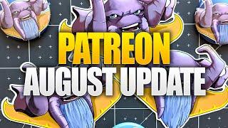 Patreon August Update