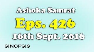 Chakravartin Ashoka Samrat Eps 426- 16th September 2016 | Sinopsis