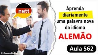 Aula #562   nett (gentil, simpático)   Vocabulário Alemão (Grundwortschatz)