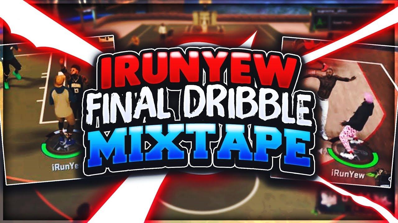 iRunYew Final Dribble God Mixtape • Mixtape Of The Year • NBA 2K17 MyPark - YouTube